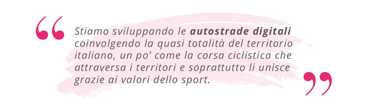 """Elisabetta Ripa, AD di Open Fiber: """"Stiamo sviluppando le autostrade digitali coinvolgendo la quasi totalità del territorio italiano, un po' come la corsa ciclistica che attraversa i territori e soprattutto li unisce grazie ai valori dello sport"""""""